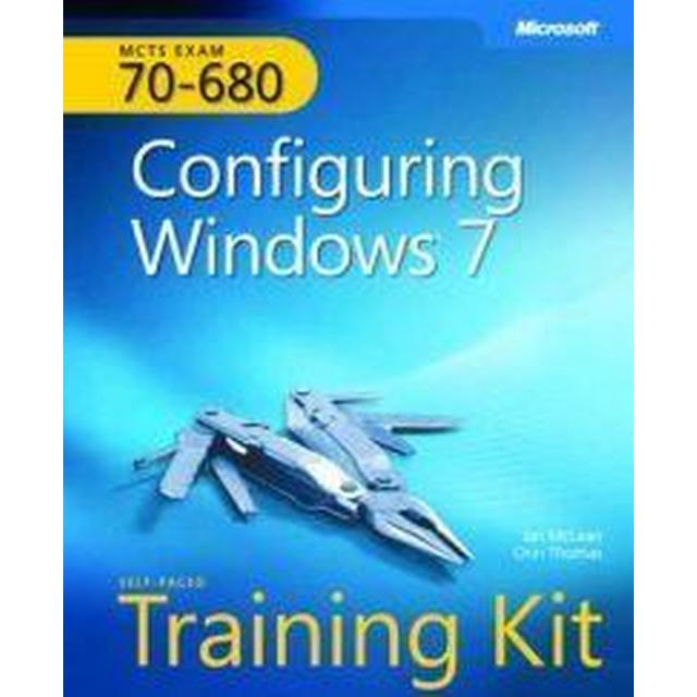 MCTS Self-Paced Training Kit (Exam 70-680): Configuring Windows 7 [With DVD ROM] (Inbunden, 2009), Inbunden, Inbunden
